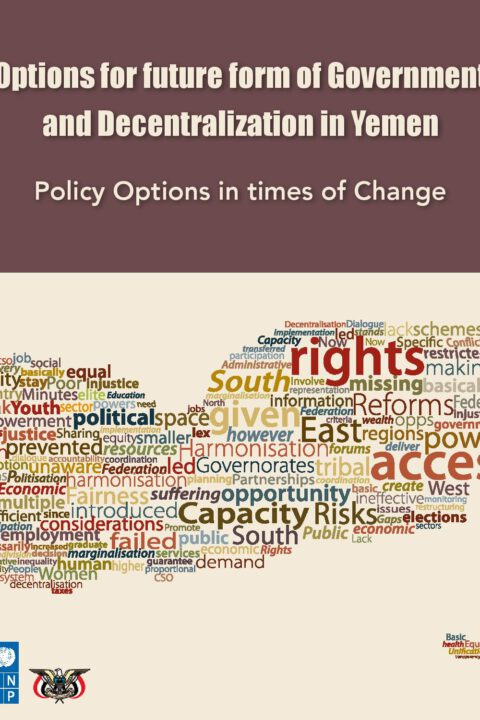 Options for future form of Government and Decentralization in Yemen Policy Options in times of Change
