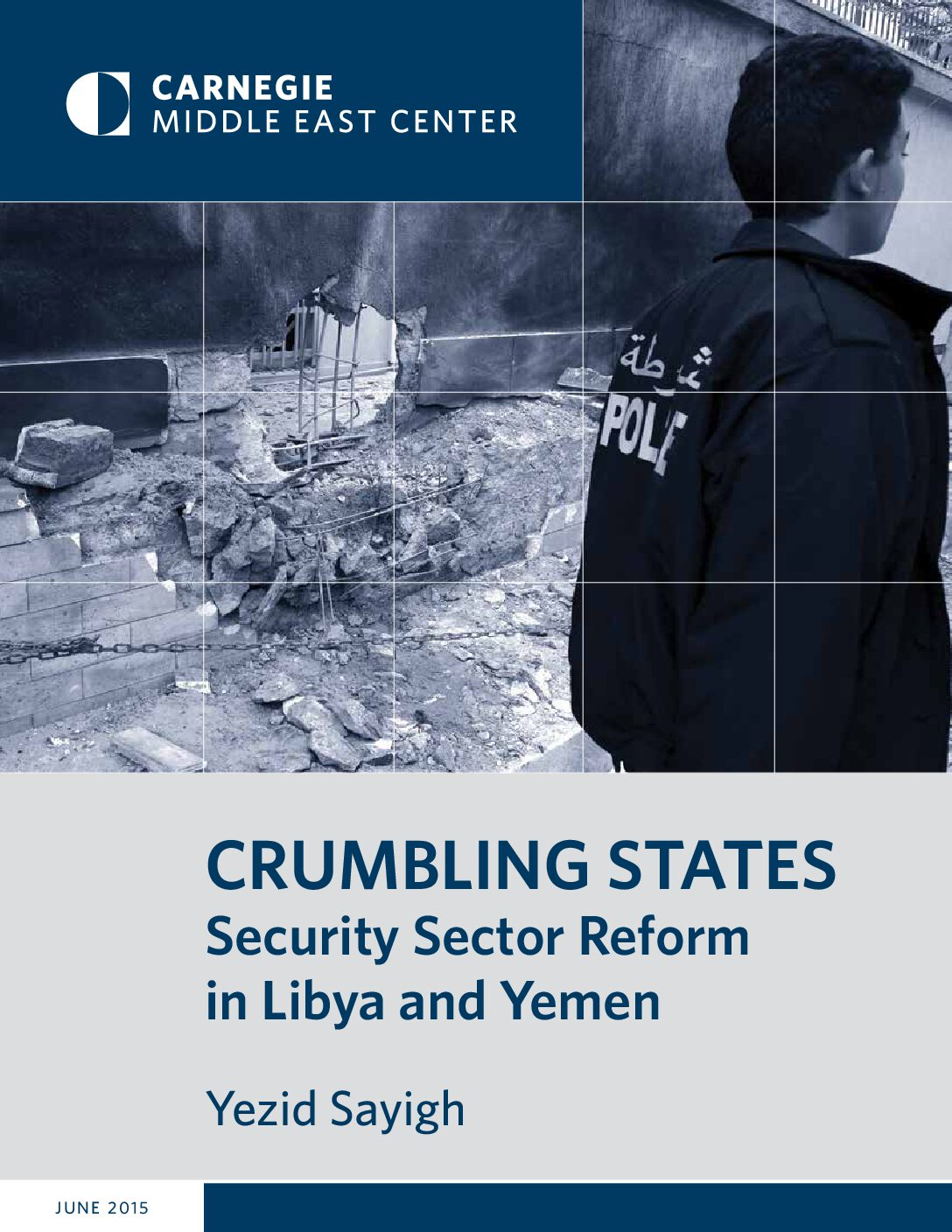 Crumbling States: Security Sector Reform in Libya and Yemen