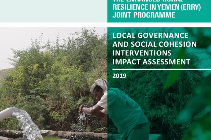 The Enhanced Rural Resilience in Yemen (ERRY) Joint Programme: Local Governance and social cohesion interventions impact assessment