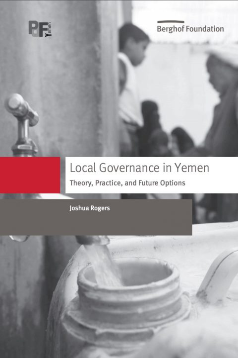 Local Governance in Yemen: Theory, Practice, and Future Options