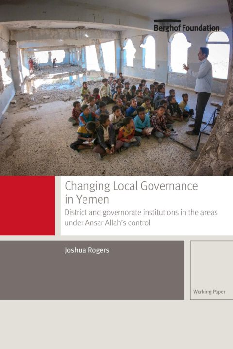 Changing local governance in Yemen: District and governorate institutions in the areas under Ansar Allah's control